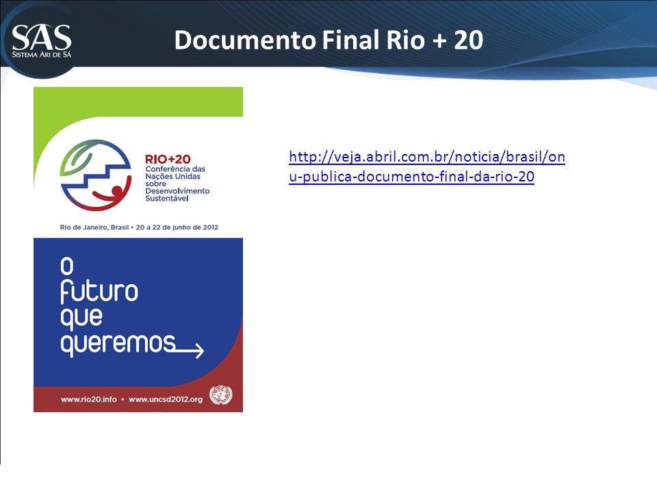 Documento Final Rio + 20 http://veja.abril.com.br/noticia/brasil/on u-publica-documento-final-da-rio-20