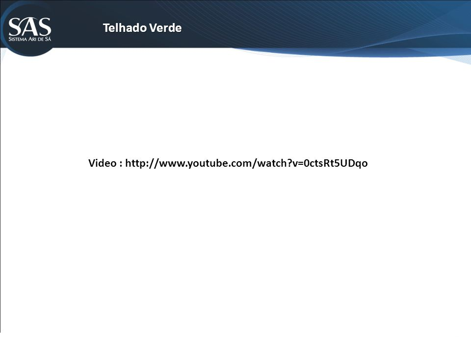 Telhado Verde Video : http://www.youtube.com/watch?v=0ctsRt5UDqo