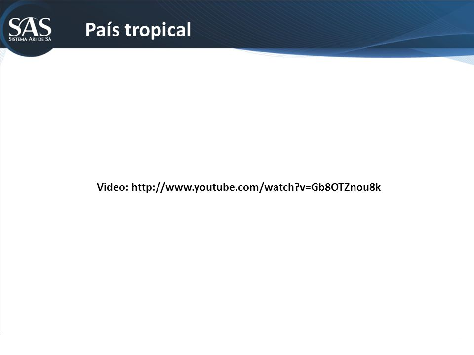 País tropical Video: http://www.youtube.com/watch?v=Gb8OTZnou8k