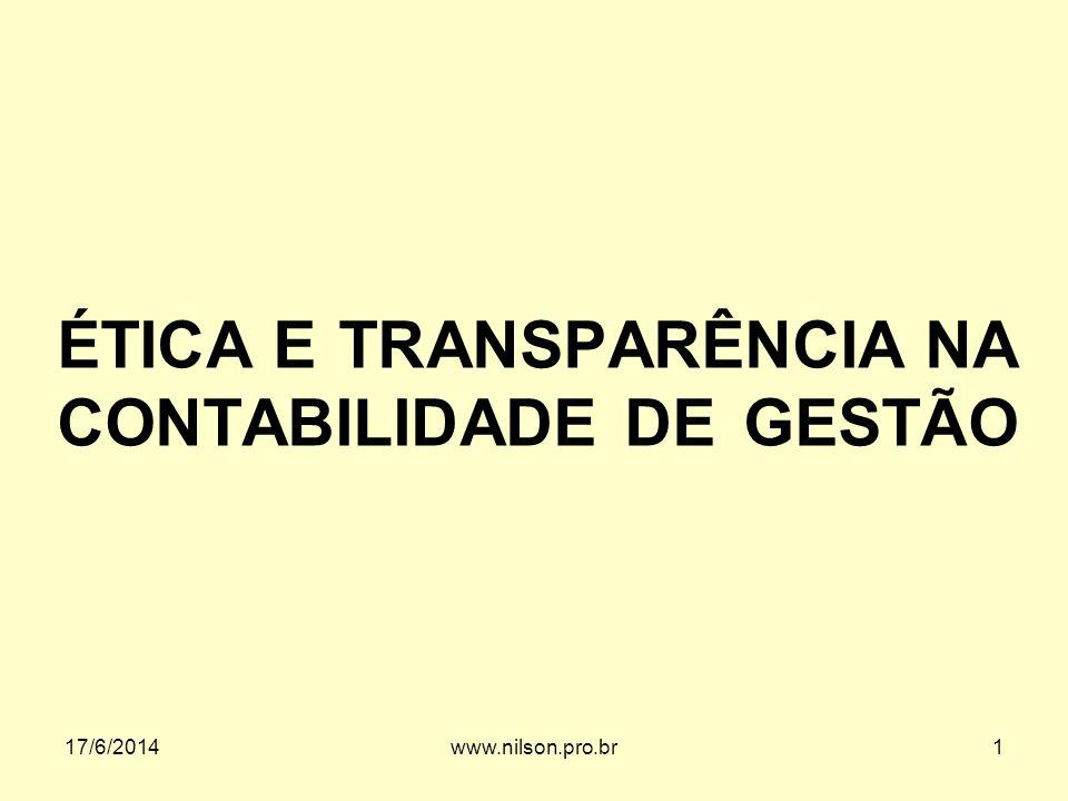 ÉTICA E TRANSPARÊNCIA NA CONTABILIDADE DE GESTÃO 17/6/20141www.nilson.pro.br