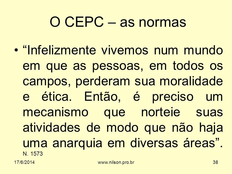 O CEPC – as normas Infelizmente vivemos num mundo em que as pessoas, em todos os campos, perderam sua moralidade e ética. Então, é preciso um mecanism