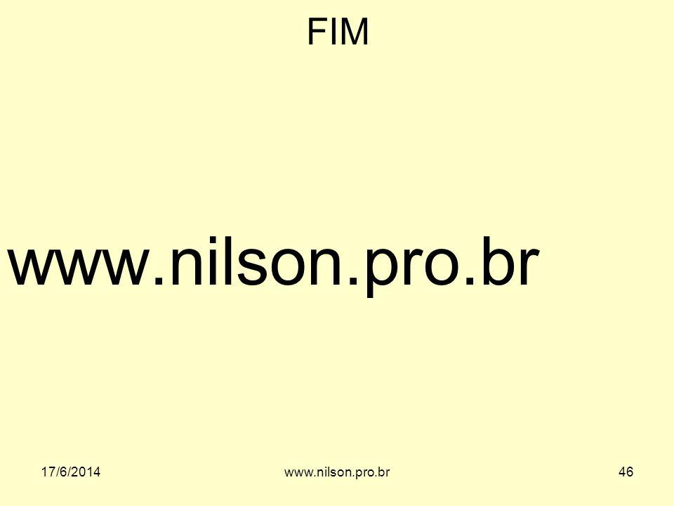 FIM www.nilson.pro.br 17/6/201446www.nilson.pro.br