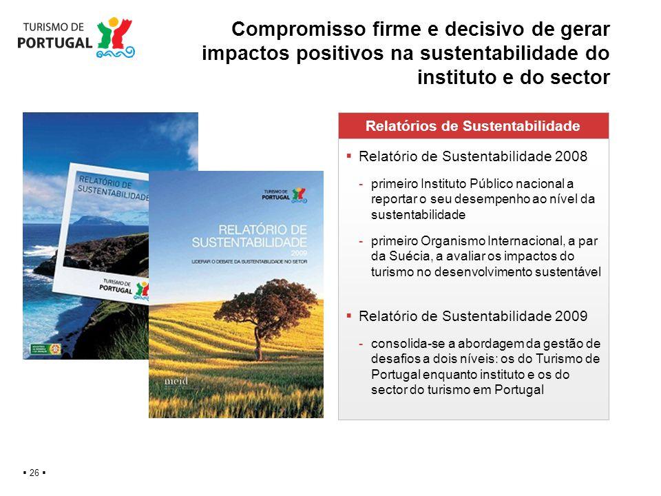 Compromisso firme e decisivo de gerar impactos positivos na sustentabilidade do instituto e do sector 26 Relatórios de Sustentabilidade Relatório de S
