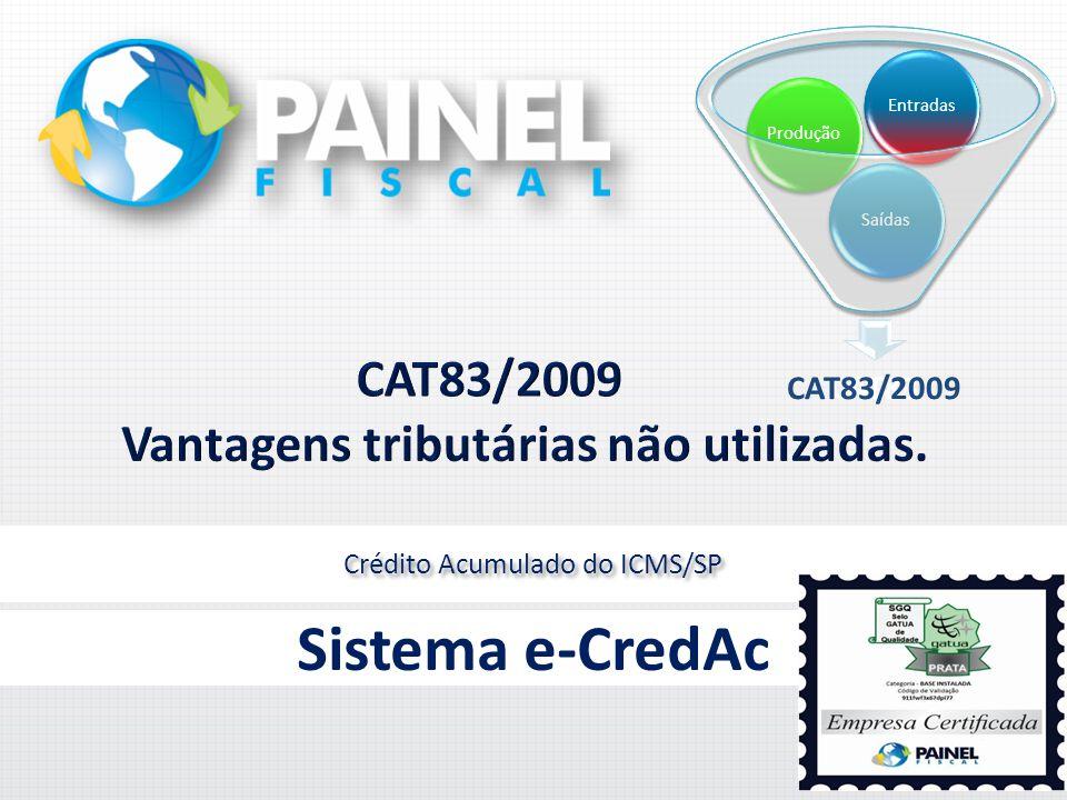 Crédito Acumulado do ICMS/SP Sistema e-CredAc CAT83/2009 SaídasProduçãoEntradas