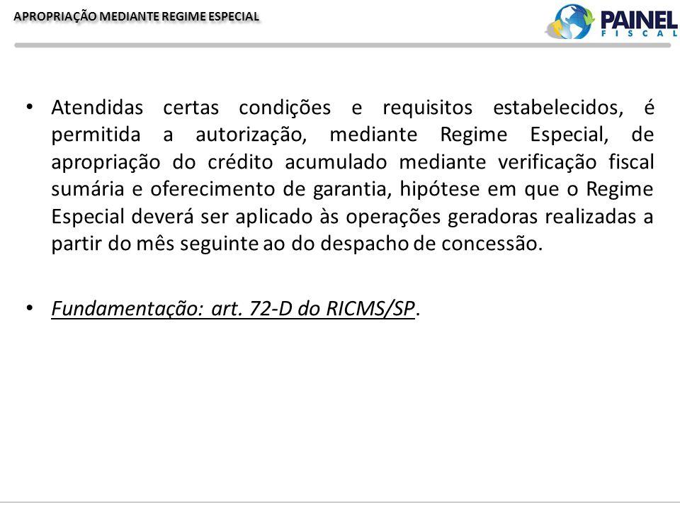 APROPRIAÇÃO MEDIANTE REGIME ESPECIAL Atendidas certas condições e requisitos estabelecidos, é permitida a autorização, mediante Regime Especial, de ap