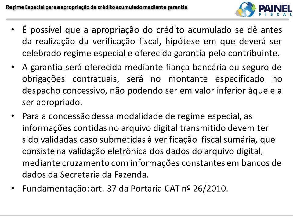 Regime Especial para a apropriação de crédito acumulado mediante garantia É possível que a apropriação do crédito acumulado se dê antes da realização