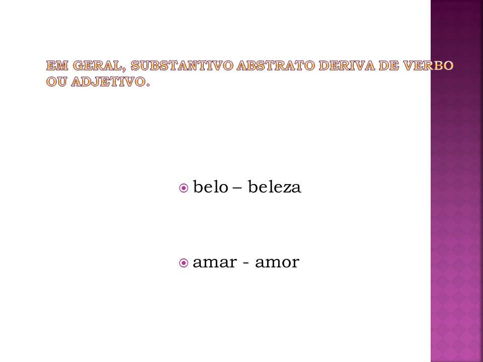 belo – beleza amar - amor