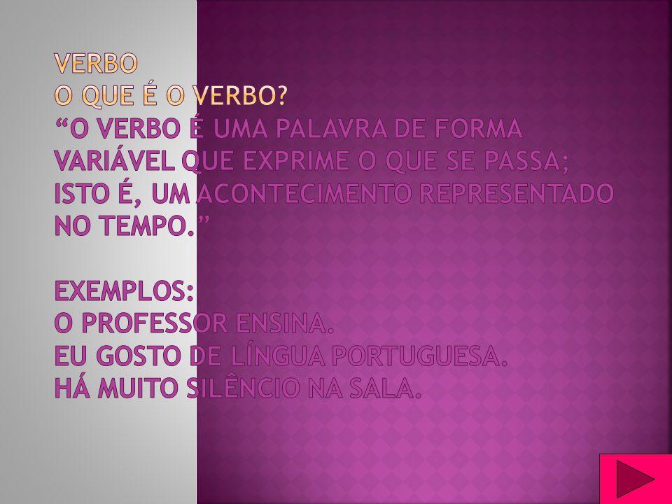 O verbo é o centro, o núcleo da frase.Por si só, pode constituir uma frase completa.