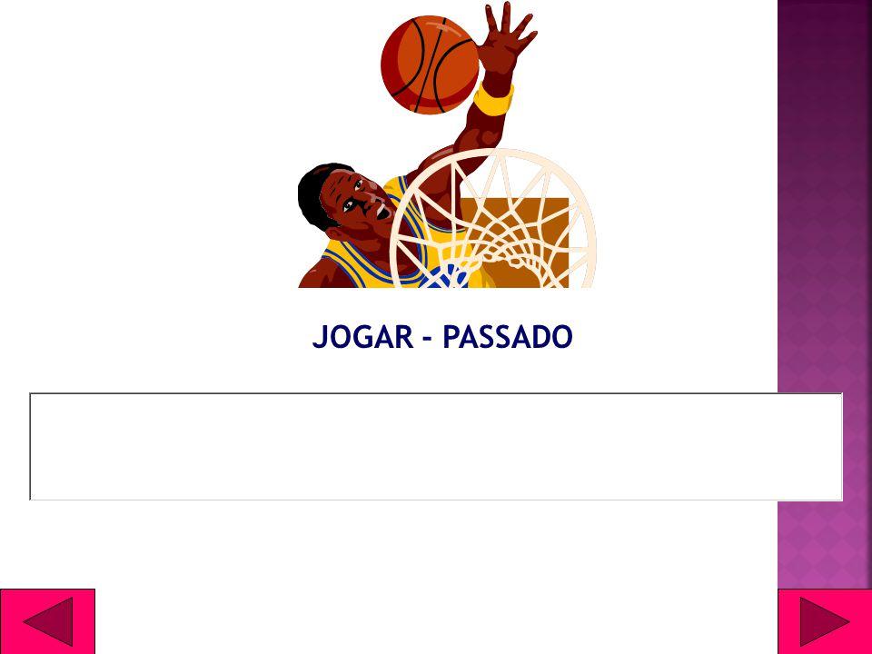 JOGAR - PASSADO