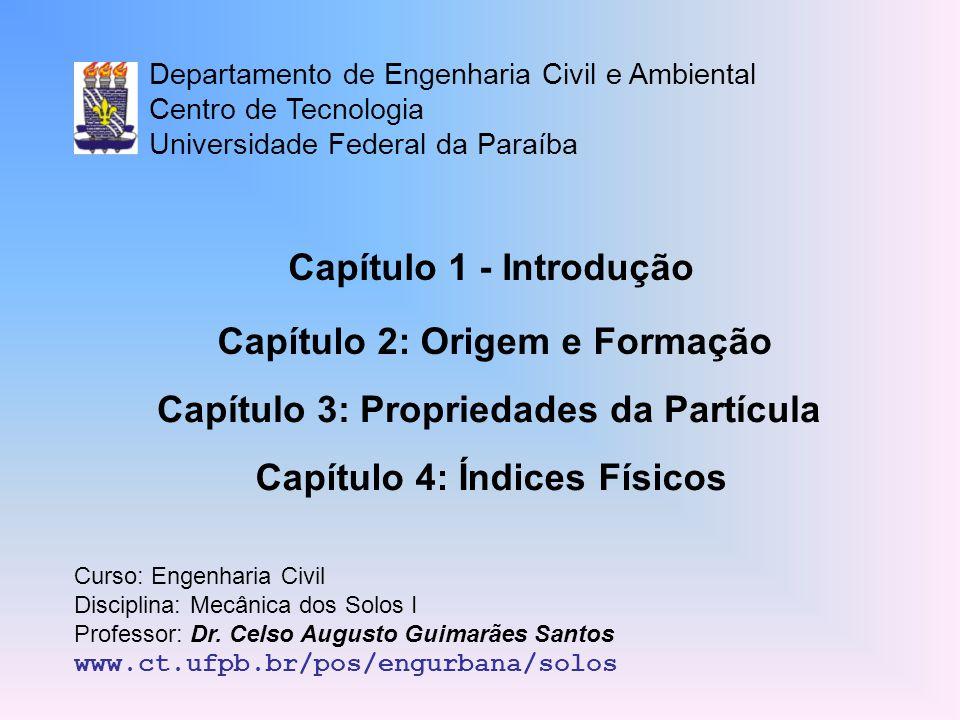Capítulo 1 - Introdução Departamento de Engenharia Civil e Ambiental Centro de Tecnologia Universidade Federal da Paraíba Curso: Engenharia Civil Disc