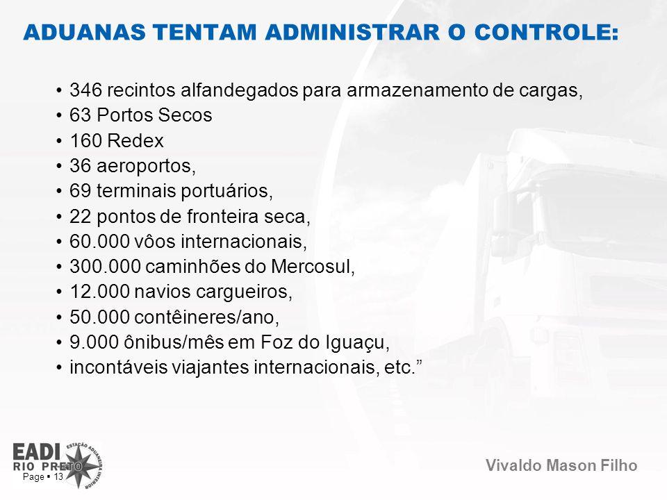 Vivaldo Mason Filho Page 13 346 recintos alfandegados para armazenamento de cargas, 63 Portos Secos 160 Redex 36 aeroportos, 69 terminais portuários,