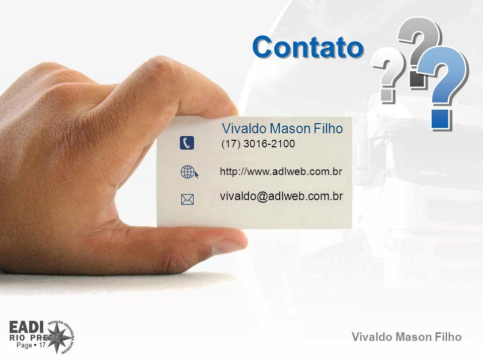 Vivaldo Mason Filho Page 17 Contato Vivaldo Mason Filho (17) 3016-2100 vivaldo@adlweb.com.br http://www.adlweb.com.br