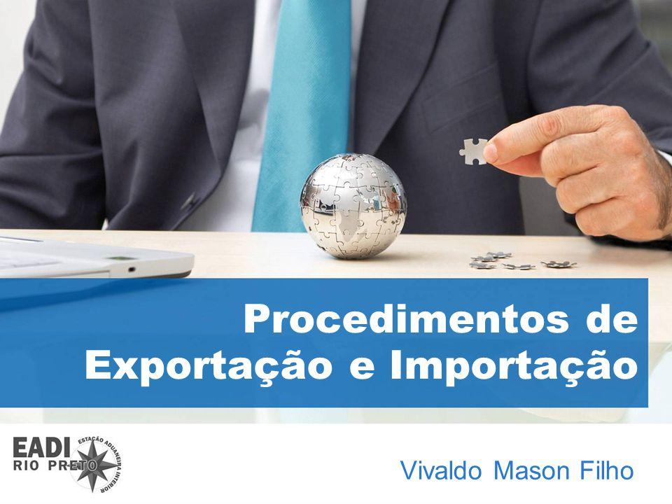 Procedimentos de Exportação e Importação Vivaldo Mason Filho