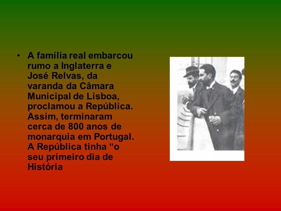 A família real embarcou rumo a Inglaterra e José Relvas, da varanda da Câmara Municipal de Lisboa, proclamou a República. Assim, terminaram cerca de 8