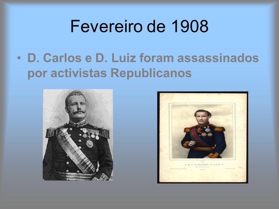 Fevereiro de 1908 D. Carlos e D. Luiz foram assassinados por activistas Republicanos