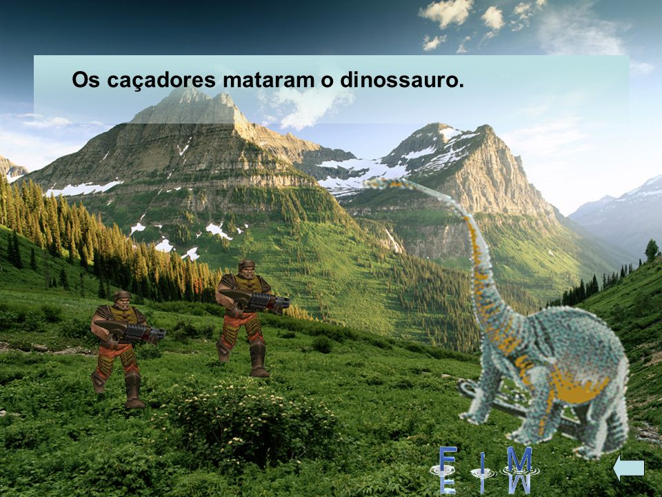 Um dia, os caçadores queriam matá-lo e fazer carne moída de cavalo. Então, eles encontraram um dinossauro bem grande e resolveram comer carne de dinos