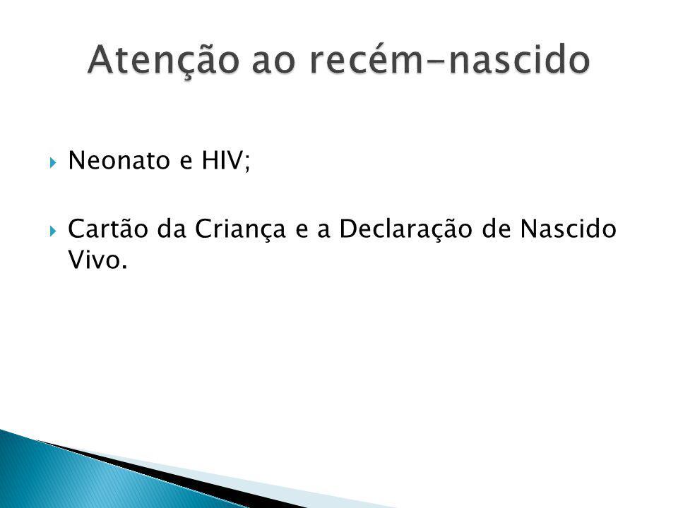 Neonato e HIV; Cartão da Criança e a Declaração de Nascido Vivo.