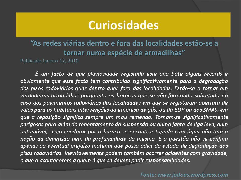 Curiosidades As redes viárias dentro e fora das localidades estão-se a tornar numa espécie de armadilhas Publicado Janeiro 12, 2010 É um facto de que