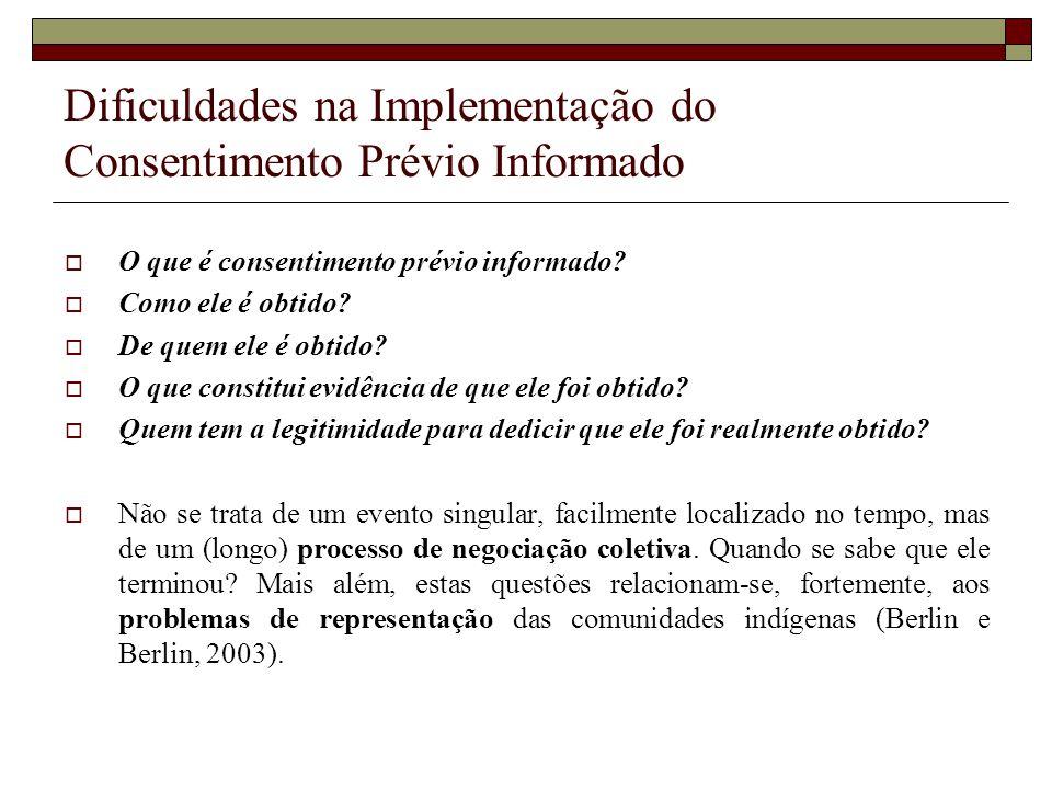 Dificuldades na Implementação do Consentimento Prévio Informado O que é consentimento prévio informado? Como ele é obtido? De quem ele é obtido? O que