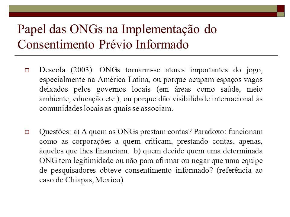 Papel das ONGs na Implementação do Consentimento Prévio Informado Descola (2003): ONGs tornarm-se atores importantes do jogo, especialmente na América