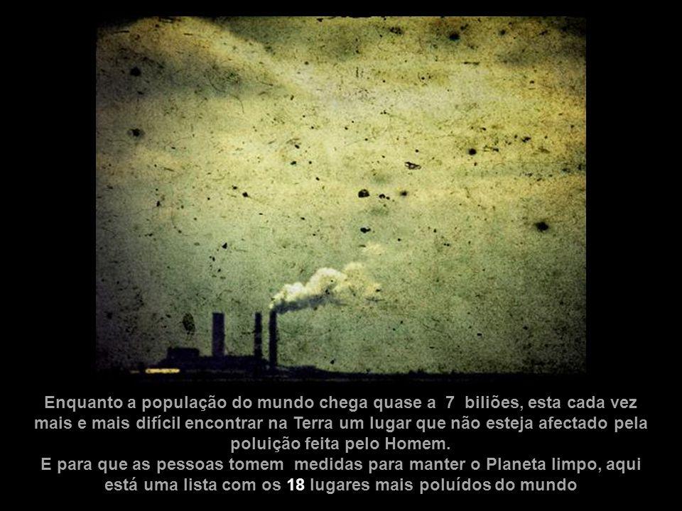 Enquanto a população do mundo chega quase a 7 biliões, esta cada vez mais e mais difícil encontrar na Terra um lugar que não esteja afectado pela polu