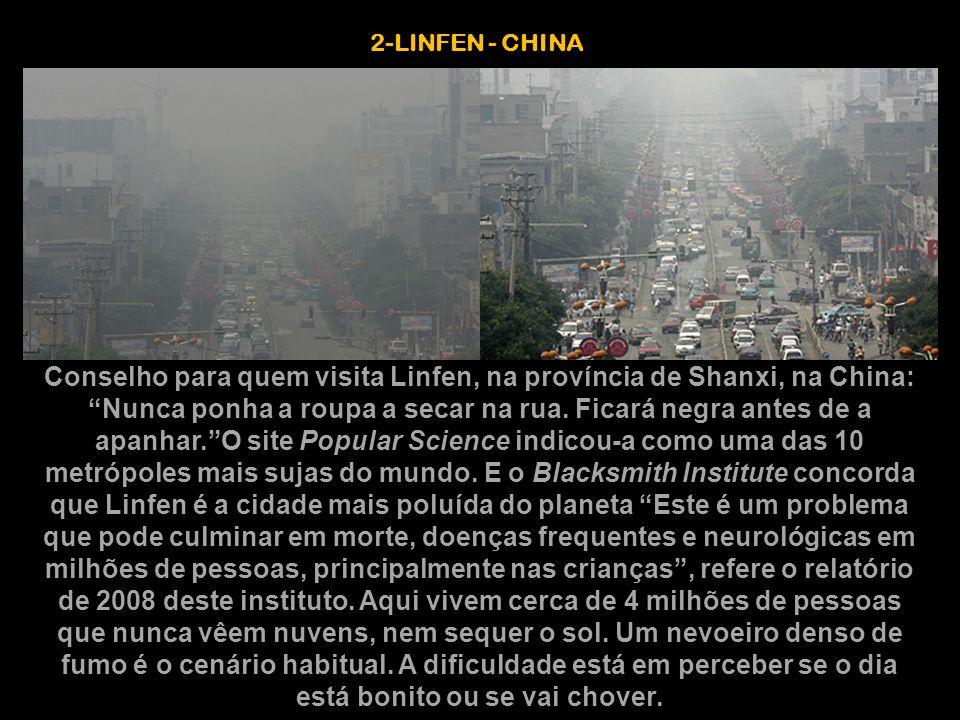 3-RONDÓNIA - BRASIL As queimadas, realizadas a um ritmo alucinante poluem o ar que se respira na cidade e atingem ainda zonas como o Mato Grosso e o Paraná.