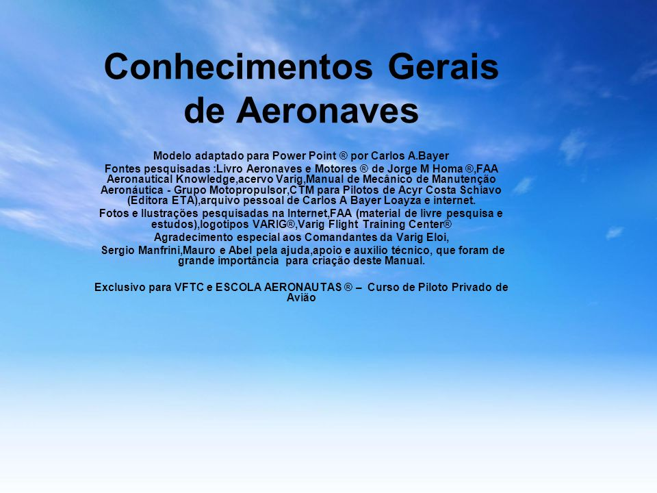 AERONAVES 1.1.1 BALÕES AERÓSTATOS AVIÃO AERONAVES DIRIGÍVEIS PLANADOR ASA DELTA AERÓDINOS ASA FIXA TRIKE HELICÓPTERO ASA ROTATIVA AUTOGIRO