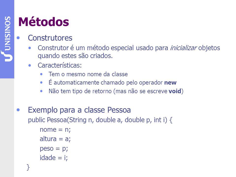 Construtores Construtor é um método especial usado para inicializar objetos quando estes são criados. Características: Tem o mesmo nome da classe É au