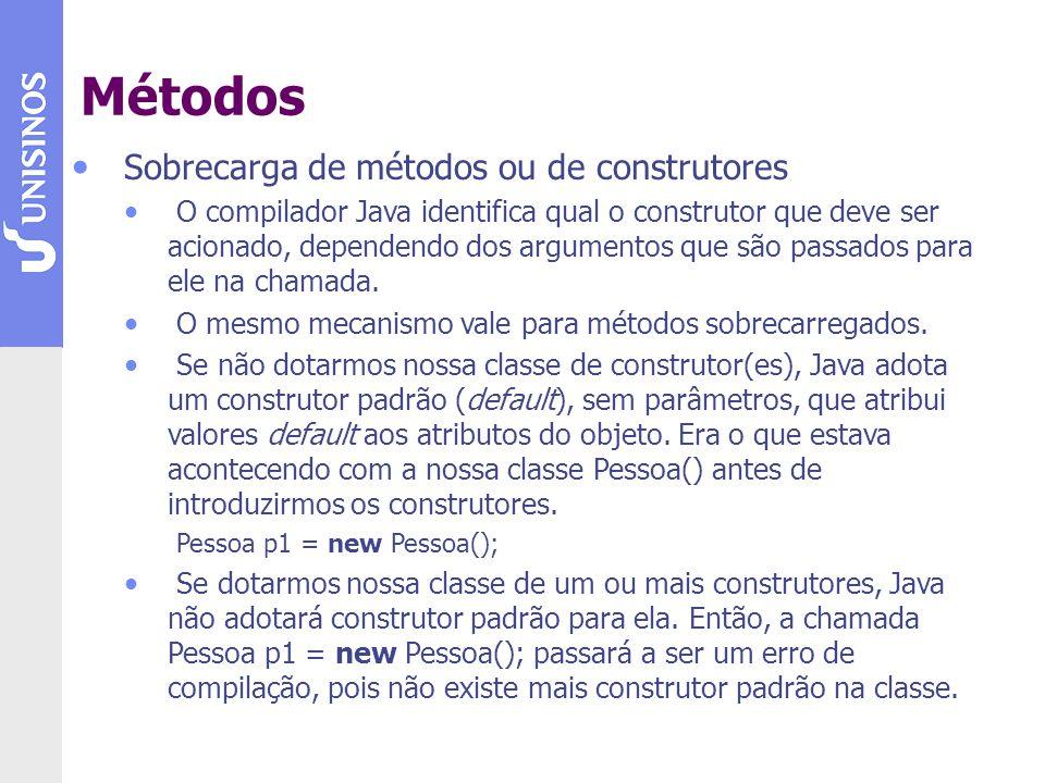 Sobrecarga de métodos ou de construtores O compilador Java identifica qual o construtor que deve ser acionado, dependendo dos argumentos que são passados para ele na chamada.