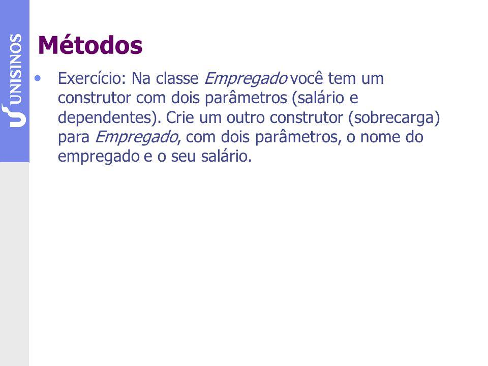 Exercício: Na classe Empregado você tem um construtor com dois parâmetros (salário e dependentes).