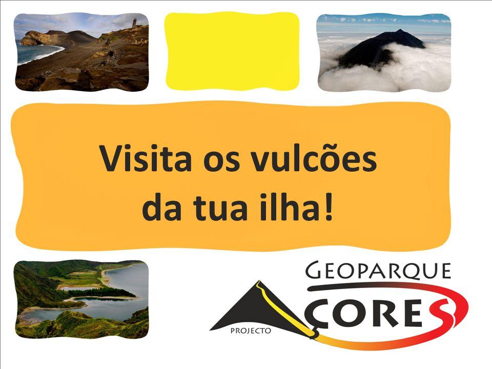 Visita os vulcões da tua ilha!