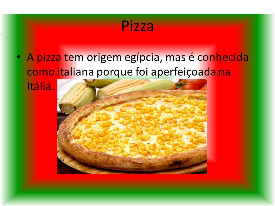 Risoto Pizza A pizza tem origem egípcia, mas é conhecida como italiana porque foi aperfeiçoada na Itália.