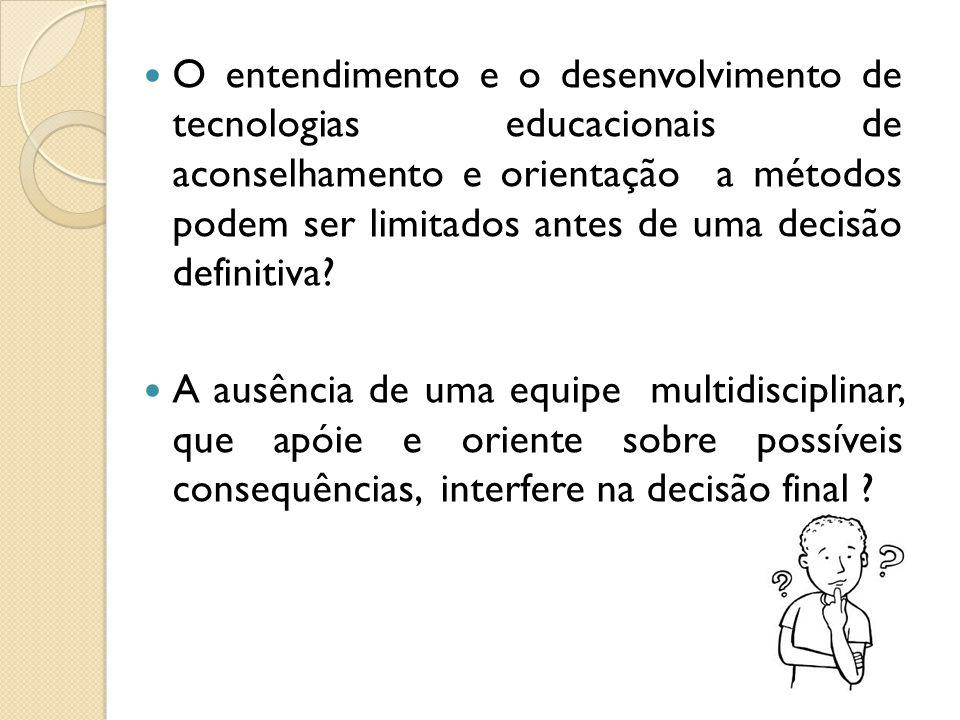 O entendimento e o desenvolvimento de tecnologias educacionais de aconselhamento e orientação a métodos podem ser limitados antes de uma decisão definitiva.