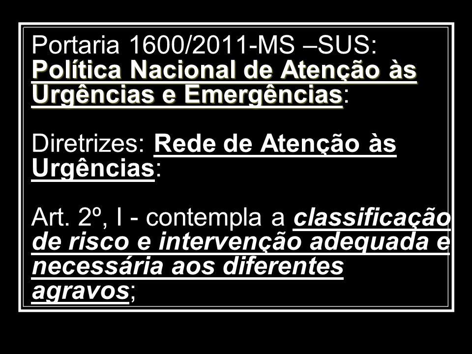 Política Nacional de Atenção às Urgências e Emergências Portaria 1600/2011-MS –SUS: Política Nacional de Atenção às Urgências e Emergências: Diretrize