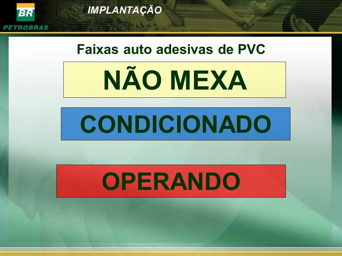 IMPLANTAÇÃO NÃO MEXA CONDICIONADO OPERANDO Faixas auto adesivas de PVC