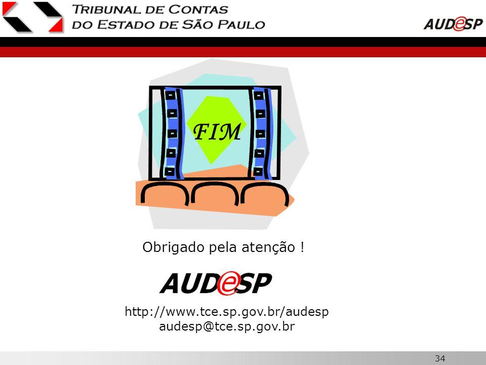 34 Obrigado pela atenção ! FIM http://www.tce.sp.gov.br/audesp audesp@tce.sp.gov.br