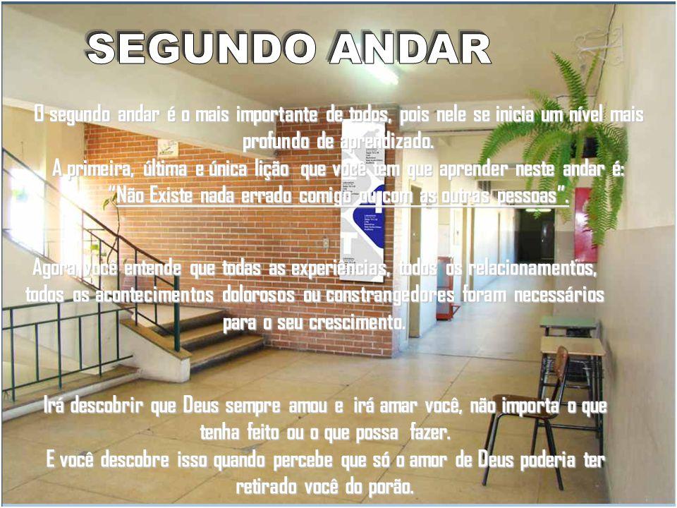 O segundo andar é o mais importante de todos, pois nele se inicia um nível mais profundo de aprendizado.