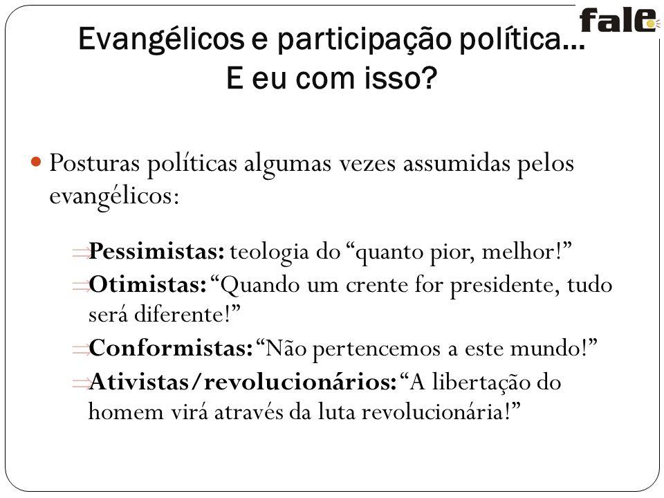 Evangélicos e participação política… E eu com isso.