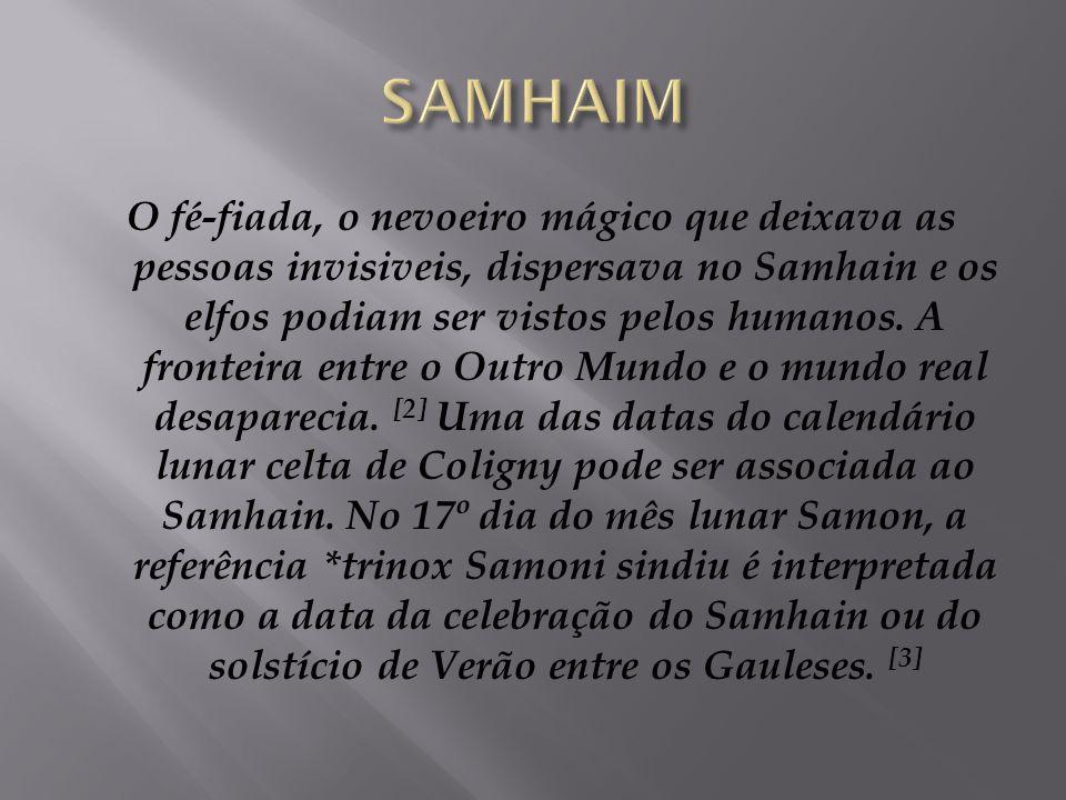 O Samhaim era a época em que acreditava-se que as almas dos mortos retornavam a casa para visitar os familiares, e para buscar alimento e se aquecerem no fogo da lareira.