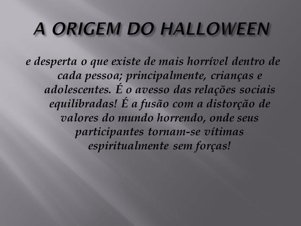 O Halloween é uma algolagnia, isto é sentir prazer pela dor, que leva as crianças a se familiarizarem com o sadismo ou seja as fantasias ou actos sádi