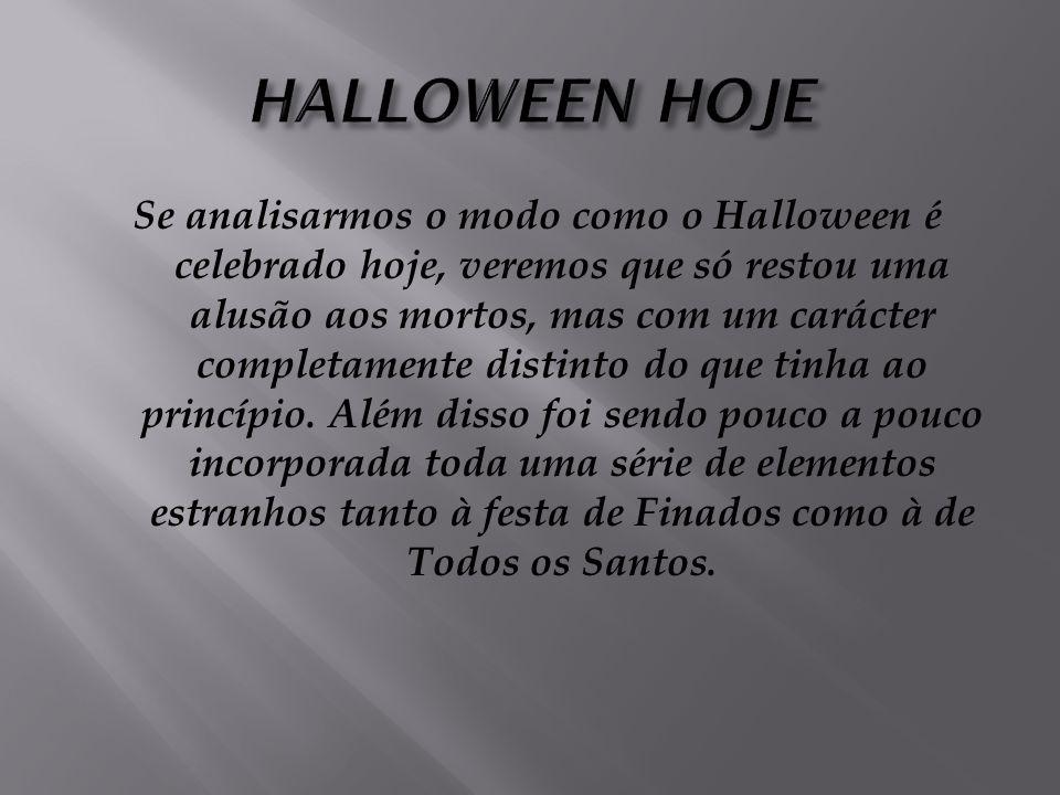 Essa designação se perpetuou e a comemoração do halloween, levada até aos Estados Unidos pelos emigrantes irlandeses (povo de etnia e cultura celta) n