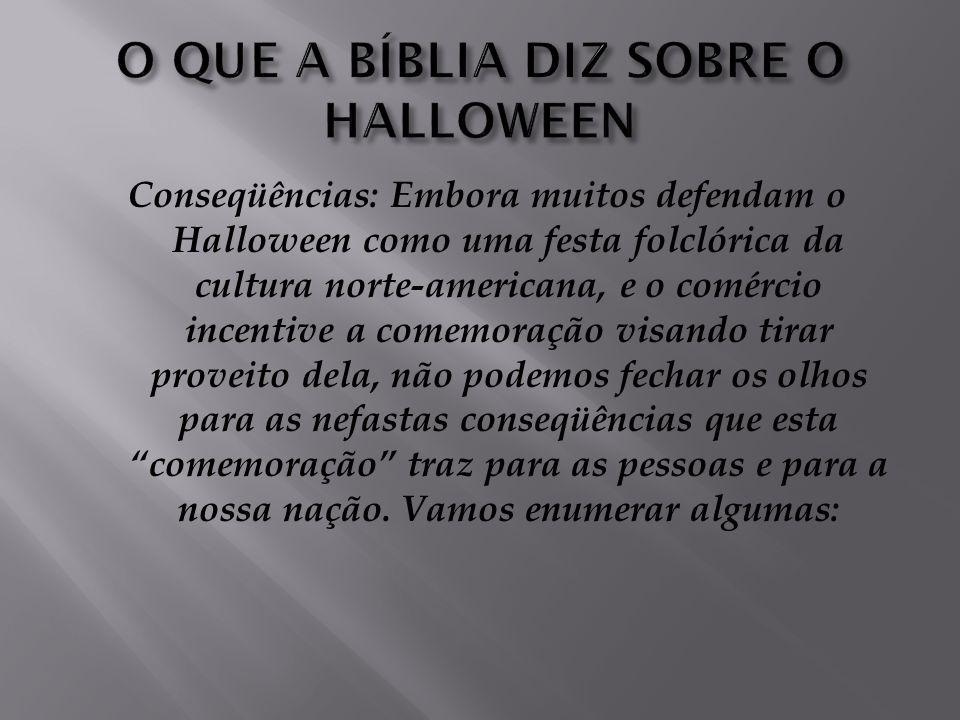 Significado espiritual: Em nossos dias, tanto no calendário pagão (movimento neo-pagão), como na bruxaria e no satanismo (adeptos da Igreja Mundial de Satanás), o Halloween é a data mais importante do ano.