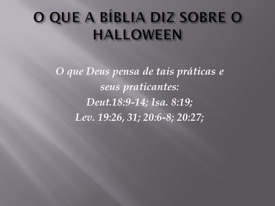 Culto ao medo: II Tim.1:7 Dia especial do mal: Salmos 118:24 Nossa resposta: Rom. 12:2; I João 4:4; Efésios. 6:12; I Pedro 5:8-9; II Cor. 2:11