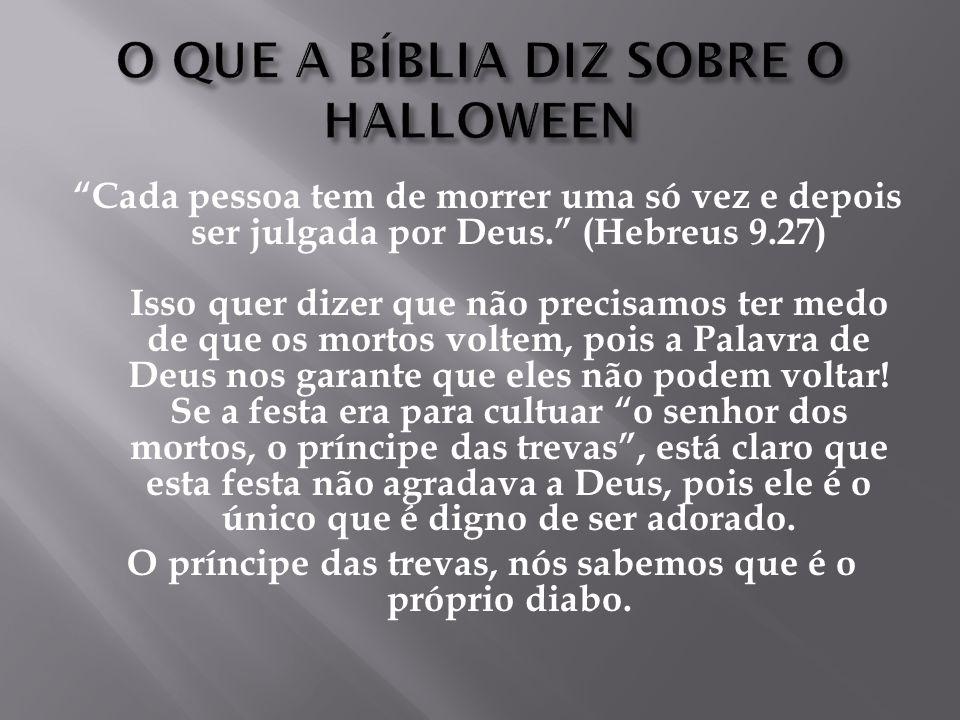 As chantagens da esmola: Salmos 37:25 : Gal. 5:19-21; Apoc. 21:8; 22:15 Nossa resposta: Rom. 12:2; I João 4:4; Efés. 6:12; I Pedro 5:8-9; II Cor. 2:11