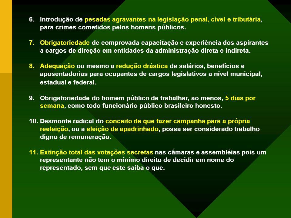 A reforma político-administrativa poderá instituir, entre outras, as seguintes medidas: 1.Comprovação documental rigorosa da idoneidade dos candidatos.
