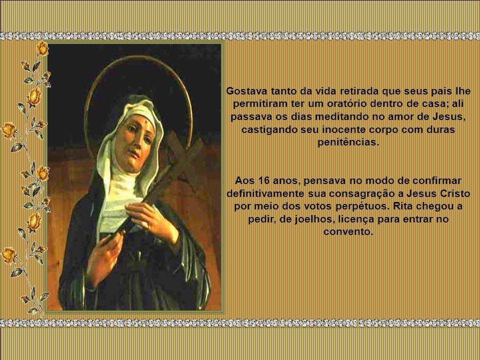 A 22 de maio de 1381, nasceu esta admirável criatura, que foi batizada em Santa Maria dos Pobres, em Cássia, porque o pequeno povoado de Rocca Porena