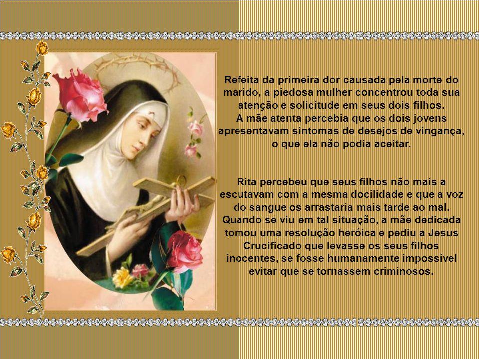 Refeita da primeira dor causada pela morte do marido, a piedosa mulher concentrou toda sua atenção e solicitude em seus dois filhos.