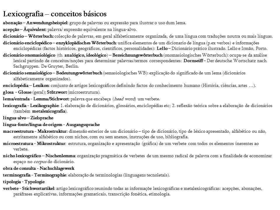 Lexicografia – conceitos básicos abonação – Anwendungsbeispiel: grupo de palavras ou expressão para ilustrar o uso dum lema. acepção – Äquivalent: pal