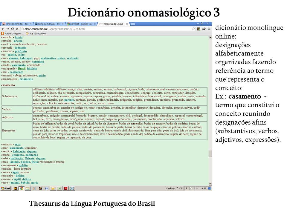 Dicionário onomasiológico 3 Thesaurus da Língua Portuguesa do Brasil dicionário monolingue online: designações alfabeticamente organizadas fazendo ref