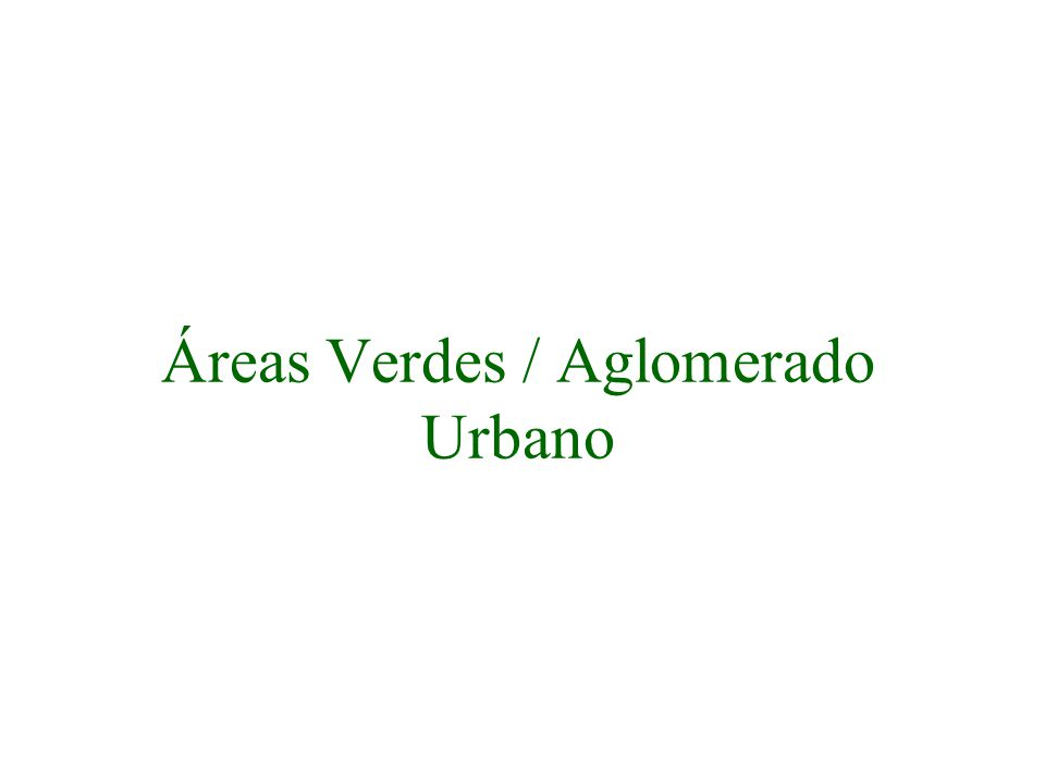 Áreas Verdes / Aglomerado Urbano